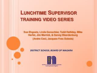 Lunchtime Supervisor training video series