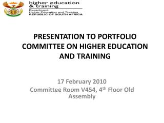 PRESENTATION TO PORTFOLIO COMMITTEE ON HIGHER EDUCATION AND TRAINING