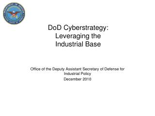 DoD Cyberstrategy: Leveraging the  Industrial Base