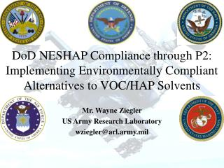 DoD NESHAP Compliance through P2: Implementing Environmentally Compliant Alternatives to VOC/HAP Solvents