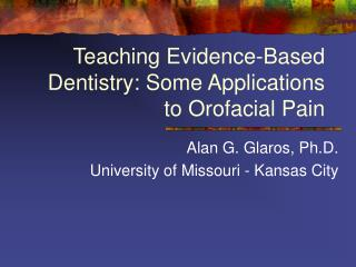 Teaching Evidence-Based Dentistry: Some Applications to Orofacial ...