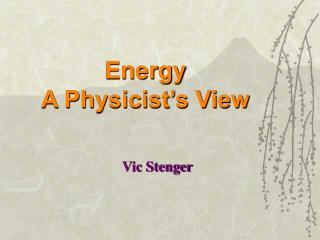 Energy A Physicist's View