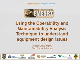 Using the Operability and Maintainability Analysis Technique to understand equipment design issues