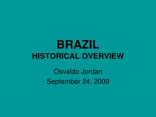 BRAZIL HISTORICAL OVERVIEW