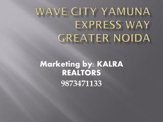 Wave City Yamuna Expressway @9873471133 Wave City
