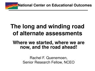 The long and winding road of alternate assessments