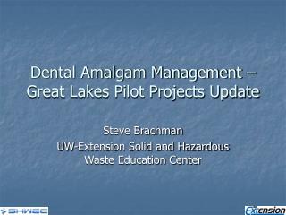 Dental Amalgam Management – Great Lakes Pilot Projects Update