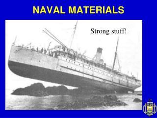 NAVAL MATERIALS