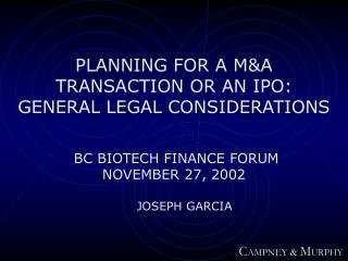PLANNING FOR A M&A TRANSACTION OR AN IPO: GENERAL LEGAL CONSIDERATIONS