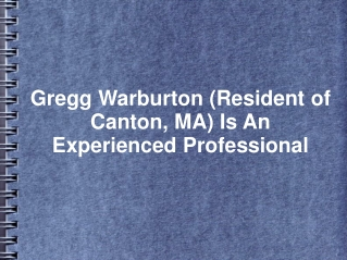 Gregg Warburton is a resident of Canton, MA