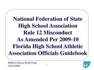 National Federation of State High School Association Rule 12 Misconduct As Amended Per 2009-10 Florida High School Athle