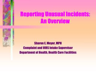 Reporting Unusual Incidents: An Overview