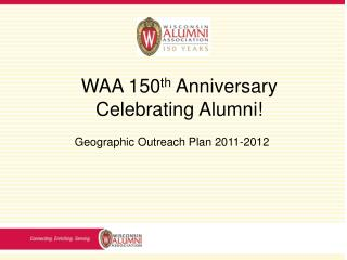 WAA 150 th  Anniversary Celebrating Alumni!