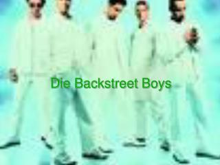 Die Backstreet Boys