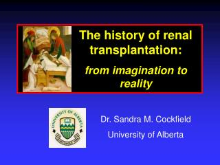 The history of renal transplantation: from imagination to reality