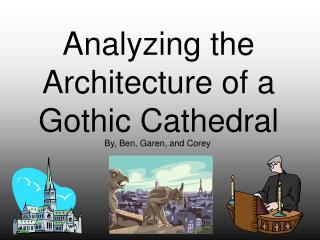Analyzing the Architecture of a Gothic Cathedral