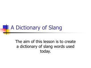 A Dictionary of Slang