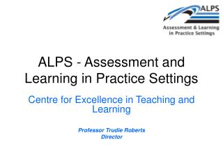 ALPS - Assessment and Learning in Practice Settings