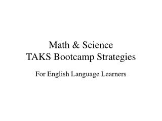 Math & Science  TAKS Bootcamp Strategies