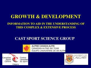 GROWTH & DEVELOPMENT INFORMATION TO AID IN THE UNDERSTANDING OF THIS COMPLEX & EXTENSIVE PROCESS