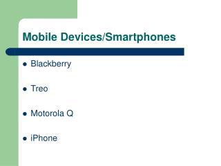 Mobile Devices/Smartphones
