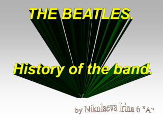 THE BEATLES.  History of the band.