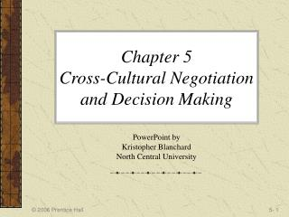Chapter 5  Cross-Cultural Negotiation and Decision Making