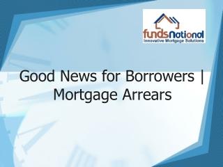 Good News for Borrowers | Mortgage Arrears