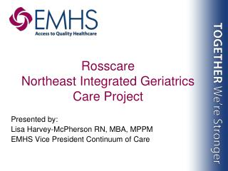 Rosscare Northeast Integrated Geriatrics Care Project
