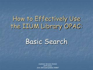How to Effectively Use the IIUM Library OPAC: Basic Search