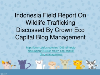 Indonesia Field Report On Wildlife Trafficking Discussed