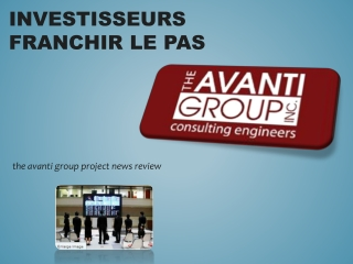 Investisseurs franchir le pas | the avanti group project new