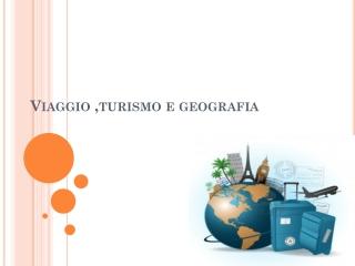 Viaggio, turismo e geografia