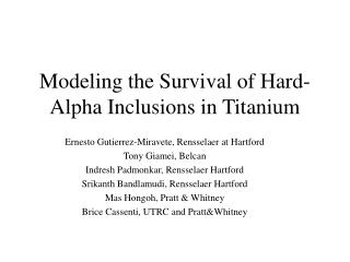 Modeling the Survival of Hard-Alpha Inclusions in Titanium