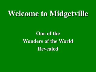 Welcome to Midgetville