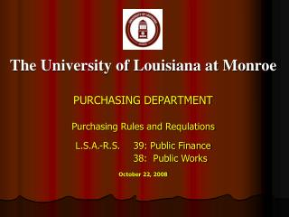 The University of Louisiana at Monroe PURCHASING DEPARTMENT Purchasing Rules and Requlations L.S.A.-R.S.	39: Public Fina