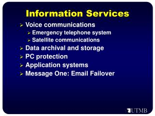 Voice communications Emergency telephone system Satellite communications  Data archival and storage PC protection Applic