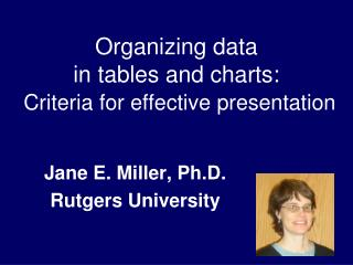 Organizing data  in tables and charts: Criteria for effective presentation