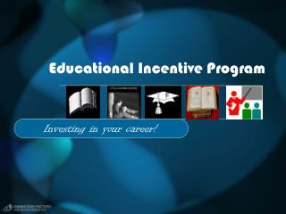 Educational Incentive Program