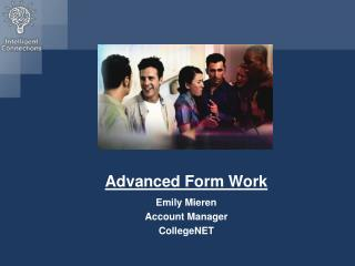 Advanced Form Work Emily Mieren Account Manager CollegeNET