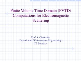 Finite Volume Time Domain (FVTD) Computations for Electromagnetic Scattering