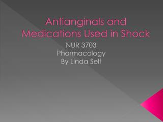 Antianginals  and Medications Used in Shock