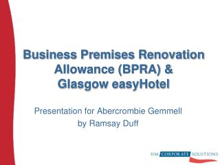 Business Premises Renovation Allowance (BPRA) &  Glasgow easyHotel