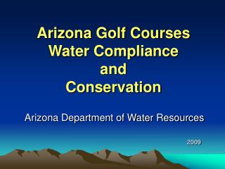 Arizona Golf Courses  Water Compliance  and  Conservation