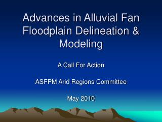 Advances in Alluvial Fan Floodplain Delineation & Modeling