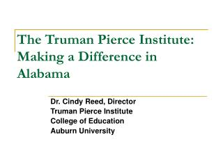 The Truman Pierce Institute: Making a Difference in Alabama