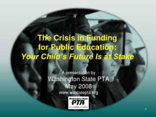 The Crisis in Funding for Public Education: Your Child's Future Is at Stake