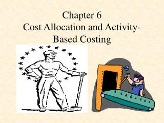Chapter 6 Cost Allocation and Activity-Based Costing