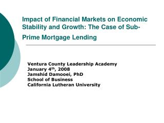 Impact of Financial Markets on Economic Stability and Growth: The Case of Sub-Prime Mortgage Lending