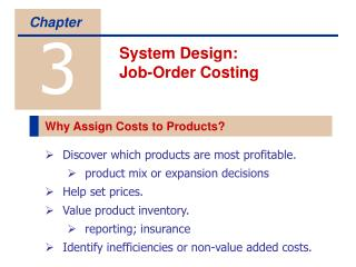 Discover which products are most profitable. product mix or expansion decisions Help set prices. Value product inventory